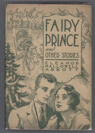 FAIRY PRINCE AND OTHER STORIES. Eleanor Hallowell Abbott.