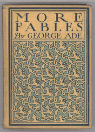 MORE FABLES. George Ade.