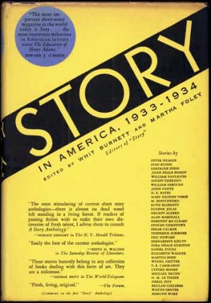"STORY IN AMERICA 1933-1934: THIRTY-FOUR SELECTIONS FROM THE AMERICAN ISSUES OF ""STORY,"" THE..."