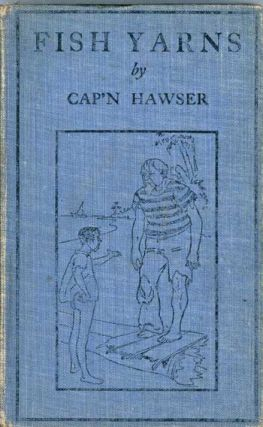 FISH YARNS AND OTHER SALT WATER TALES. Cap'n Hawser, Julius Washington Muller