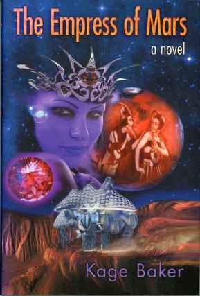 THE EMPRESS OF MARS: A NOVEL. Kage Baker