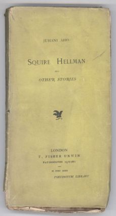 SQUIRE HELLMAN AND OTHER STORIES. Juhani Aho, formerly Johannes Brofeldt
