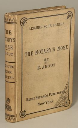 THE NOTARY'S NOSE. Translated from the French ... by Henry Holt. Edmond François Valentin About.