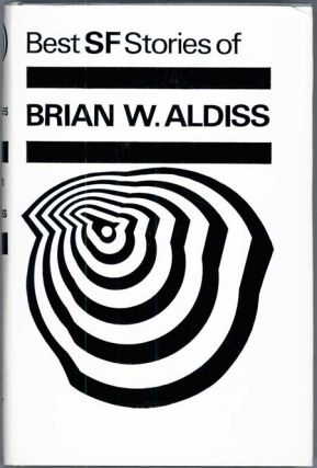 BEST SCIENCE FICTION STORIES OF BRIAN W. ALDISS. Brian Aldiss