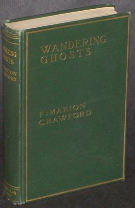 WANDERING GHOSTS. Crawford, Marion.