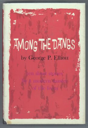 AMONG THE DANGS: TEN SHORT STORIES. George Elliott