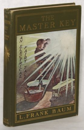 THE MASTER KEY: AN ELECTRICAL FAIRY TALE. Baum, Frank