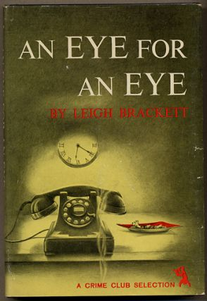 AN EYE FOR AN EYE. Leigh Brackett