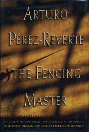 THE FENCING MASTER. Arturo Perez-Reverte