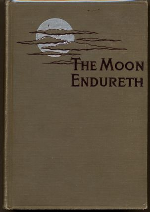 THE MOON ENDURETH: TALES AND FANCIES. John Buchan