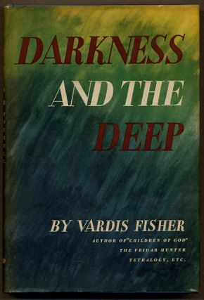 DARKNESS AND THE DEEP. Vardis Fisher