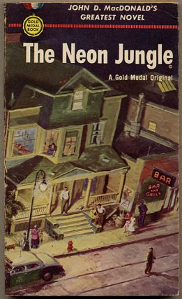 THE NEON JUNGLE. John D. MacDonald