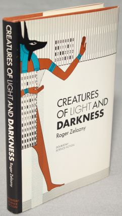 CREATURES OF LIGHT AND DARKNESS. Roger Zelazny