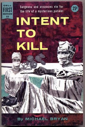 INTENT TO KILL. Michael Bryan, Brian Moore