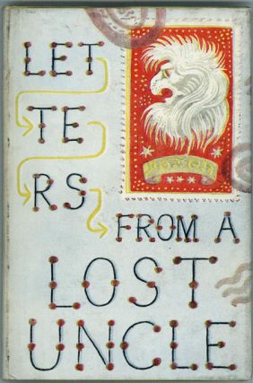 LETTERS FROM A LOST UNCLE. Written and Illustrated by Mervyn Peake. Mervyn Peake
