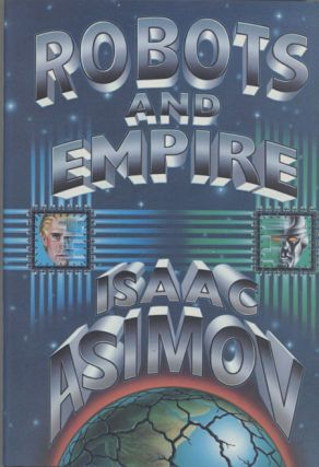 ROBOTS AND EMPIRE. Isaac Asimov
