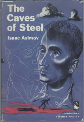 THE CAVES OF STEEL. Isaac Asimov.