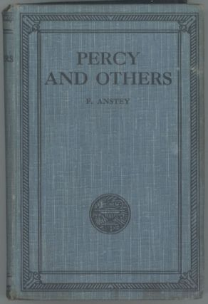 "PERCY AND OTHERS: SKETCHES MAINLY REPRINTED FROM ""PUNCH."" F. Anstey, Thomas Anstey Guthrie"