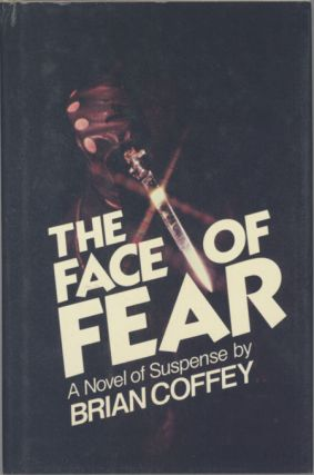 "THE FACE OF FEAR ... [by] Brian Coffey [pseudonym]. Dean Koontz, ""Brian Coffey."""