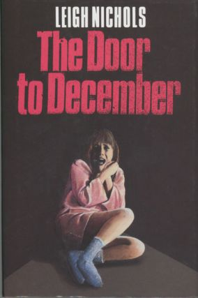 "THE DOOR TO DECEMBER. Dean Koontz, ""Leigh Nichols."""