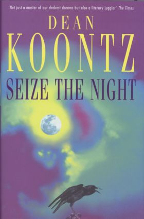 SEIZE THE NIGHT. Dean Koontz