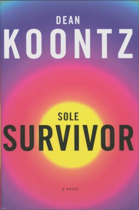 SOLE SURVIVOR. Dean Koontz