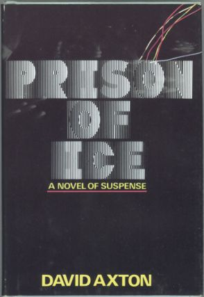 "PRISON OF ICE [by] David Axton [pseudonym]. Dean Koontz, ""David Axton."""
