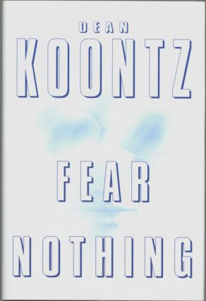 FEAR NOTHING. Dean Koontz