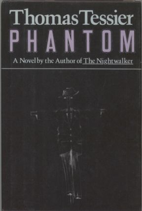 PHANTOM. Thomas Tessier