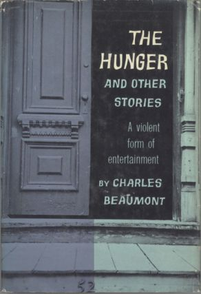 THE HUNGER AND OTHER STORIES. Charles Beaumont, Charles Nutt