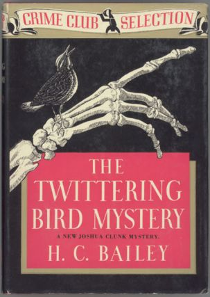 THE TWITTERING BIRD MYSTERY. Bailey.