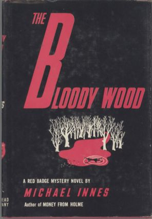 THE BLOODY WOOD. Michael Innes, John Innes Mackintosh Stewart