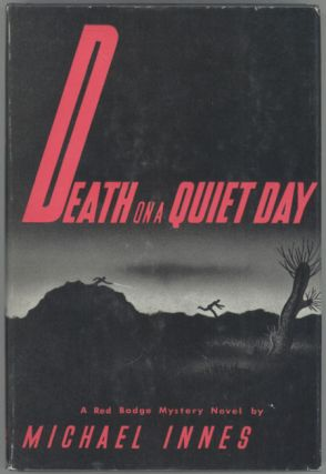 DEATH ON A QUIET DAY. Michael Innes, John Innes Mackintosh Stewart