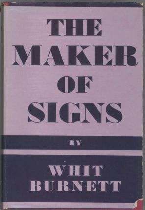 THE MAKER OF SIGNS: A VARIETY. Whit Burnett