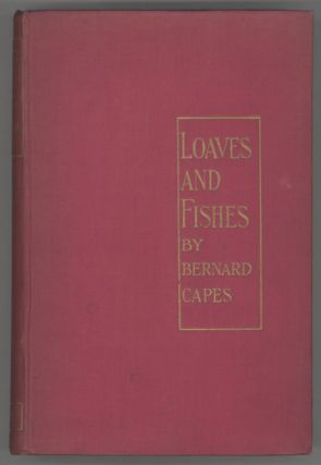 LOAVES AND FISHES. Bernard Capes, Edward Joseph