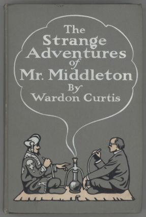 THE STRANGE ADVENTURES OF MR. MIDDLETON. Wardon Allan Curtis