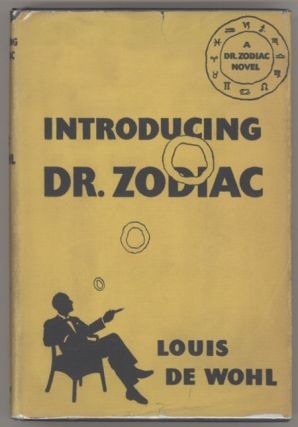 INTRODUCING DOCTOR ZODIAC. Louis De Wohl, name originally Ludwig von Wohl.