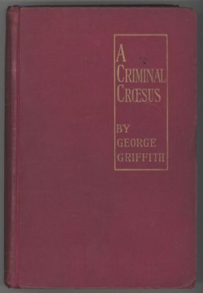 A CRIMINAL CROESUS. George Griffith, George Chetwynd Griffith-Jones