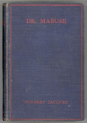 DR. MABUSE: MASTER OF MYSTERY: A NOVEL ... Authorized Translation by Lilian A. Clare. Norbert...