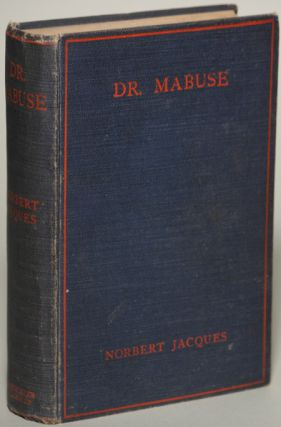 DR. MABUSE: MASTER OF MYSTERY: A NOVEL ... Authorized Translation by Lilian A. Clare.