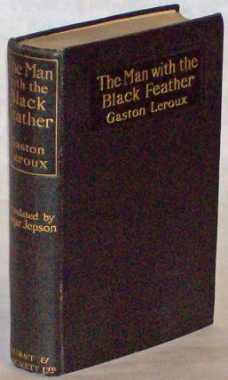THE MAN WITH THE BLACK FEATHER ... Translated by Edgar Jepson ...
