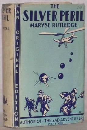 THE SILVER PERIL by Maryse Rutledge [pseudonym].