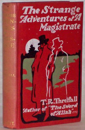 STRANGE ADVENTURES OF A MAGISTRATE. T. R. Threlfall