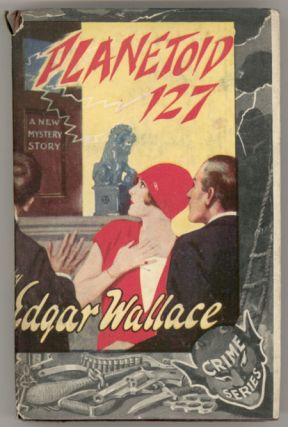 PLANETOID 127 AND THE SWEIZER PUMP. Edgar Wallace, Richard Horatio