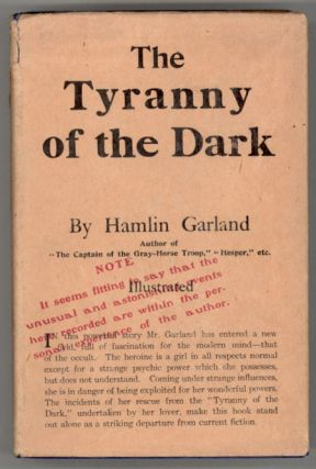 THE TYRANNY OF THE DARK. Hamlin Garland.