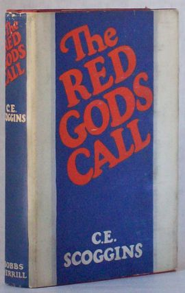 THE RED GODS CALL. Scoggins