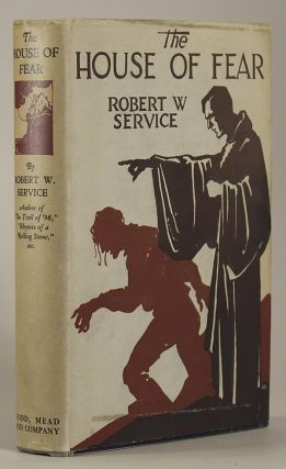 THE HOUSE OF FEAR: A NOVEL. Robert Service.