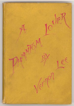 PHANTOM LOVER: A FANTASTIC STORY. Vernon Lee, Violet Paget