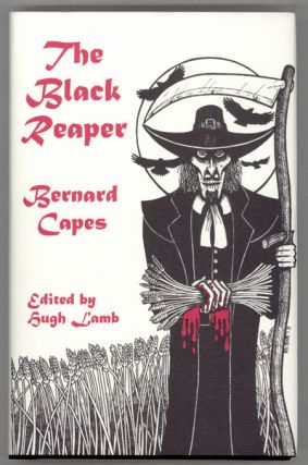THE BLACK REAPER. Edited by Hugh Lamb. Bernard Capes, Edward Joseph