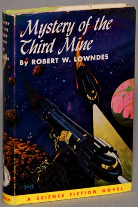 MYSTERY OF THE THIRD MINE. Robert A. W. Lowndes